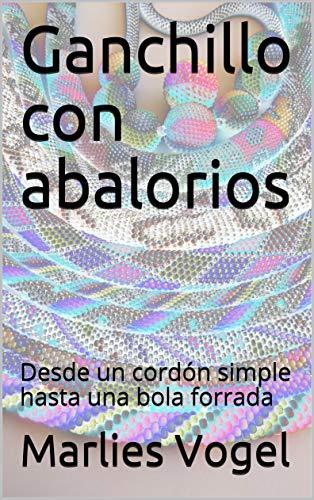 Ganchillo con abalorios: Desde un cordón simple hasta una bola forrada