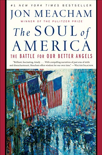 Compare Textbook Prices for The Soul of America: The Battle for Our Better Angels Illustrated Edition ISBN 9780399589829 by Meacham, Jon