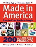 Made in America: From Levi's to Barbie to Google: 200 All American Products