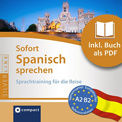 Sofort Spanisch sprechen - Sprachtraining für die Reise     Compact SilverLine              By:                                                                                                                                 Carlos Nevado                               Narrated by:                                                                                                                                 N.N.                      Length: 1 hr and 10 mins     1 rating     Overall 5.0