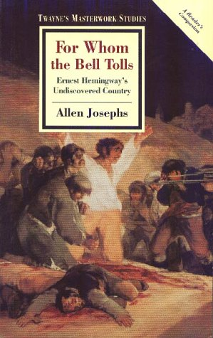 For Whom the Bell Tolls: Ernest Hemingway's Undiscovered Country