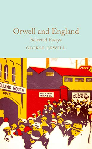 Orwell and England: Selected Essays (Macmillan Collector's Library) (English Edition)