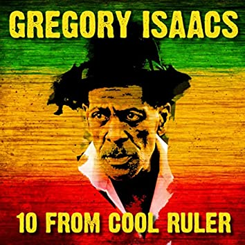 10 From Cool Ruler Gregory Isaacs