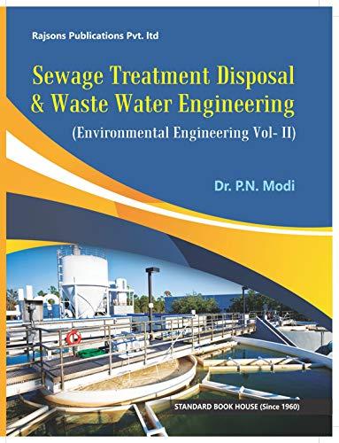 Sewage Treatment & Disposal & Waste Water Engg. Vol. II