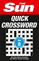 The Sun Quick Crossword Book 8, 8: 200 Fun Crosswords from Britain's Favourite Newspaper (The Sun Puzzle Books)