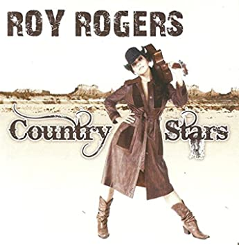 Country Stars, Vol. 1: Roy Rogers