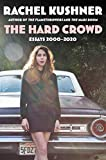 Image of The Hard Crowd: Essays 2000-2020