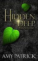 Hidden Deep, Book 1 of the Hidden Saga