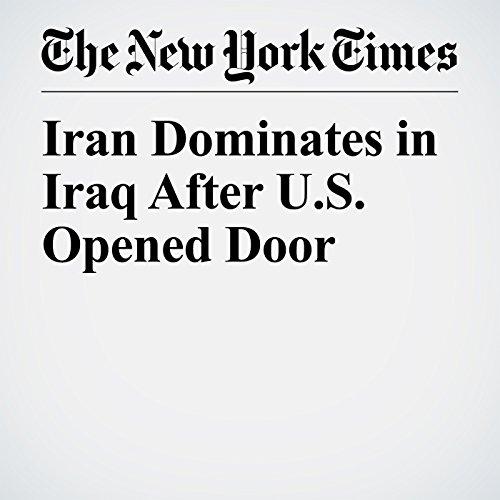 Iran Dominates in Iraq After U.S. Opened Door copertina