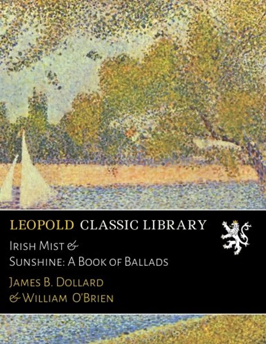 着飾る障害叫び声Irish Mist & Sunshine: A Book of Ballads