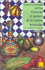 Douceur et passion de la cuisine mexicaine. 151 recettes et 46 menus de Socorro del Paso