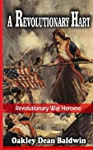 A Revolutionary Hart: Revolutionary War Heroine