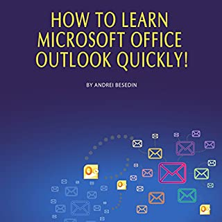 How to Learn Microsoft Office Outlook Quickly!                   By:                                                                                                                                 Andrei Besedin                               Narrated by:                                                                                                                                 Mark Barnard                      Length: 41 mins     2 ratings     Overall 5.0