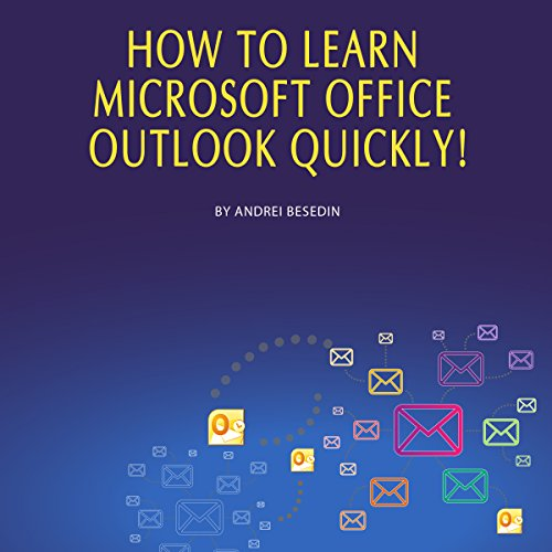 How to Learn Microsoft Office Outlook Quickly! audiobook cover art