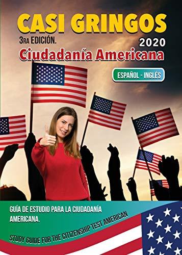 Casi Gringos: Guía de estudio de la Ciudadanía Americana. (Spanish Edition)