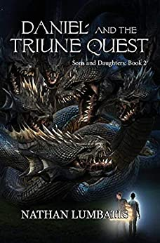 [Nathan Lumbatis]のDaniel and the Triune Quest (Sons and Daughters Book 2) (English Edition)