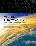 Minding the Weather: How Expert Forecasters Think (The MIT Press)