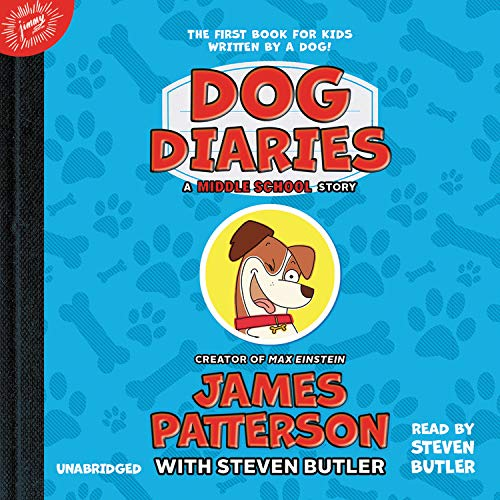 Dog Diaries Audiobook By James Patterson,                                                                                        Steven Butler - contributor cover art