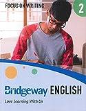 Bridgeway English Book 2 Focus on Writing (Bridgeway English)