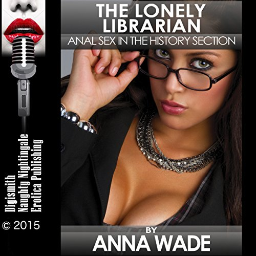 The Lonely Librarian: Anal Sex in the History Section audiobook cover art