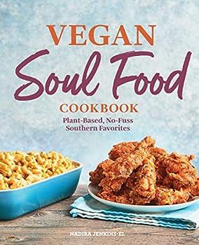 Vegan Soul Food Cookbook  Plant-Based No-Fuss Southern Favorites
