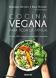 Cocina vegana para toda la familia. Recetas 100% vegetales para grandes y pequeñ (Cocina natural)