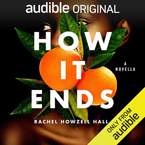 How It Ends Audiobook By Rachel Howzell Hall cover art