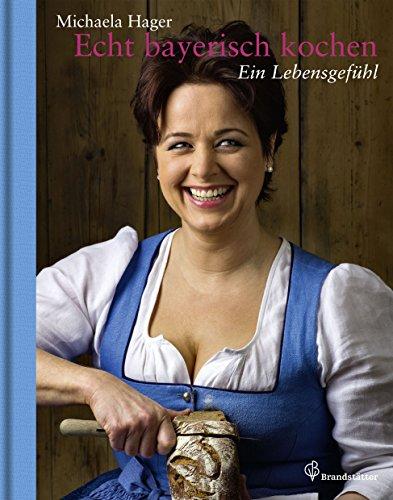 Echt bayerisch kochen: Ein Lebensgefühl