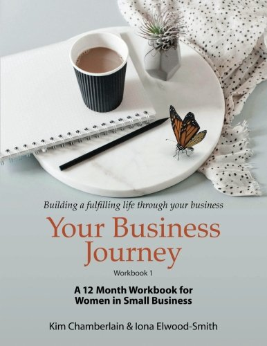 Compare Textbook Prices for Your Business Journey: A 12 Month Workbook for Women in Small Business  ISBN 9780473412883 by Chamberlain, Kim,Elwood-Smith, Iona