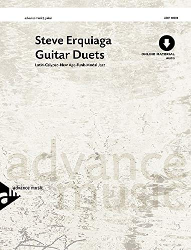 Guitar Duets: Latin-Calypso-New Age-Funk-Modal Jazz. 2 Gitarren. Partitur, Stimmen und CD.: Latin-Calypso-New Age-Funk-Modal Jazz. 2 Gitarren. Ausgabe mit Online-Audiodatei. (Advance Music)