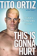 This is Gonna Hurt: The Life of a Mixed Martial Arts Champion
