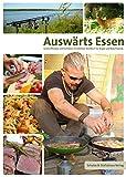 Schulze & Stallabrass Verlag Auswärts Essen Buch - Leckere Rezepte & Kochideen. EIN Outdoor-Kochbuch für Angler und Naturfreunde - Kochbuch für Männer, schnelle Rezepte, Angelbuch, Kochbücher,