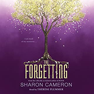 The Forgetting                   Written by:                                                                                                                                 Sharon Cameron                               Narrated by:                                                                                                                                 Thérèse Plummer                      Length: 13 hrs and 6 mins     1 rating     Overall 5.0