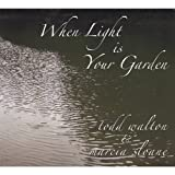 When Light Is Your Garden