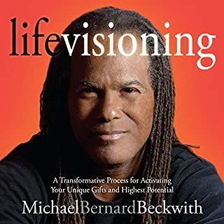 Life Visioning                   By:                                                                                                                                 Michael Bernard Beckwith                               Narrated by:                                                                                                                                 Michae Bernard Beckwith                      Length: 5 hrs and 7 mins     10 ratings     Overall 4.8