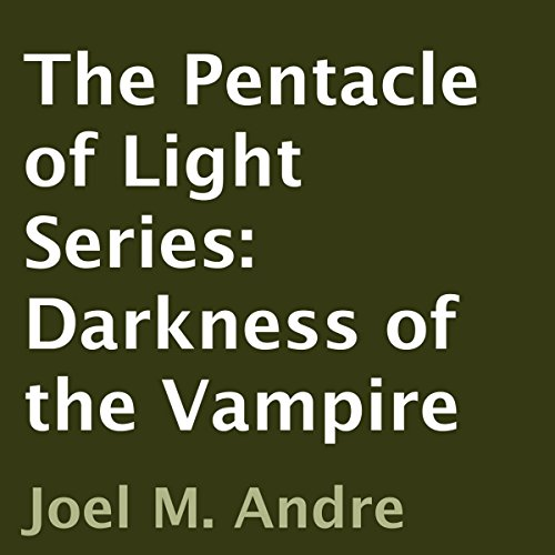 The Pentacle of Light Series, Book 2: Darkness of the Vampire audiobook cover art