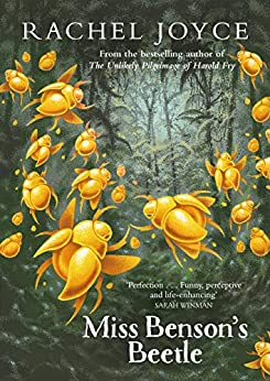 Miss Benson's Beetle: An uplifting story of female friendship against the odds by [Rachel Joyce]