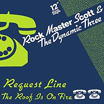 Request Line / The Roof Is On Fire