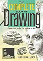 Complete Book of Drawing: Essential Skills for Every Artist by Barrington Barber(2012-07-15)