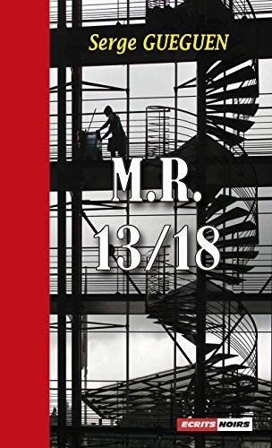 M.R. 13/18: Un roman noir haletant (French Edition)
