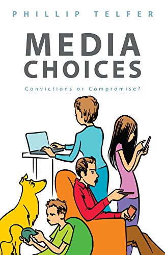 Media Choices: Convictions or Compromise - Phillip Telfer