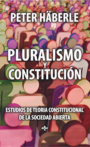 Pluralismo y Constitución: Estudios de Teoría Constitucional de la sociedad abierta. Segunda edición (Ventana Abierta)