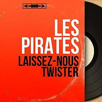 Laissez-nous twister (feat. Dany Logan) [Mono Version]