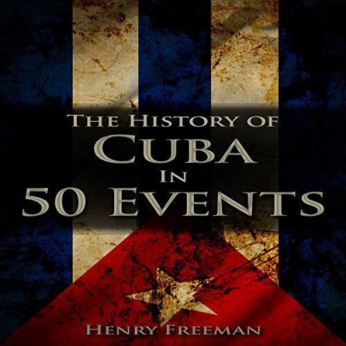 The History of Cuba in 50 Events audiobook cover art