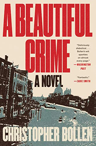 Compare Textbook Prices for A Beautiful Crime: A Novel  ISBN 9780062853899 by Bollen, Christopher