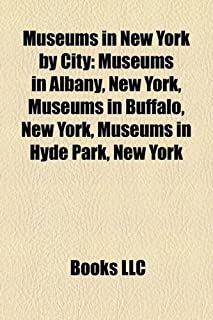 Museums in New York by City: Museums in Albany, New York, Museums in Buffalo, New York, Museums in Hyde Park, New York