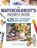 The Watercolorist's Answer Book