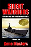 Silent Warriors: Submarine Warfare in the Pacific