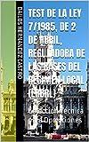 Test de la Ley 7/1985, de 2 de abril, Reguladora de las Bases del Régimen Local (LRBRL): Colección Técnica para Oposiciones