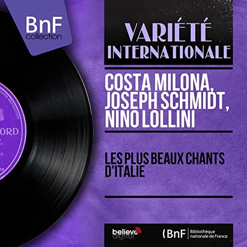 Costa Milona, Joseph Schmidt, Nino Lollini